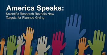 America Speaks: Scientific Research Reveals New Targets for Planned Giving