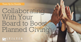Team Up for Results: Collaborating with Your Board to Boost Planned Giving