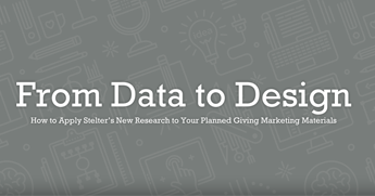 From Data to Design: How to Apply Stelter's New Research to Your Planned Giving Marketing Materials