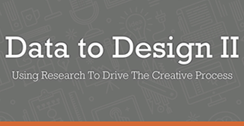 Data to Design II: Using Research to Drive the Creative Process
