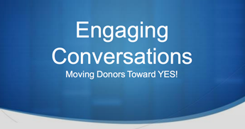 Engaging Conversations: Moving Donors Toward YES!