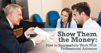 Show them the Money: How to successfully work with professional advisors