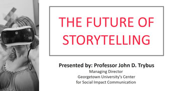 The Future of Storytelling: What Will Change, What Won't and Why It Matters