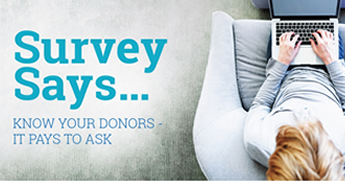 Survey Says...Know Your Donors-It Pays to Ask