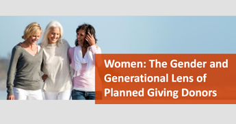 Women: The Gender and Generational Lens of Planned Giving Donors