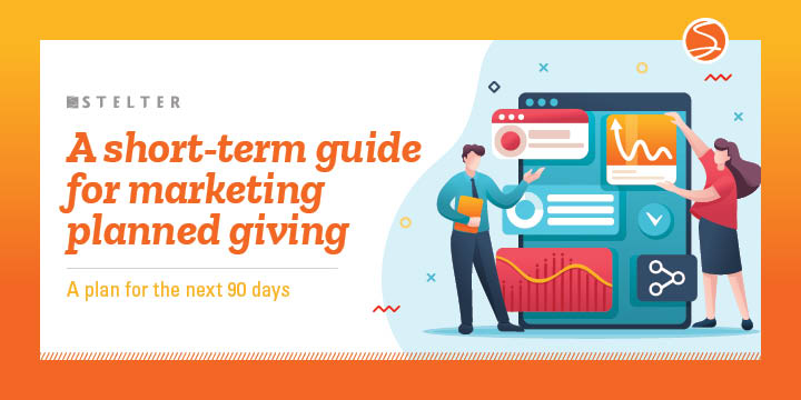 A Short-Term Guide for Marketing Planned Giving