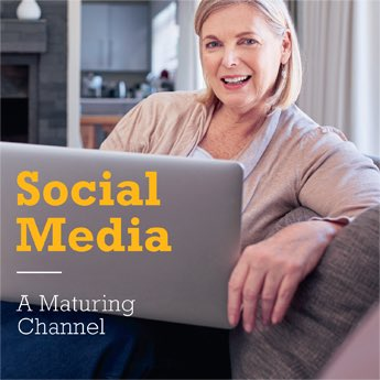 Social Media: A Maturing Channel