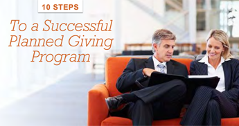 Ten Steps to a Successful Planned Giving Program